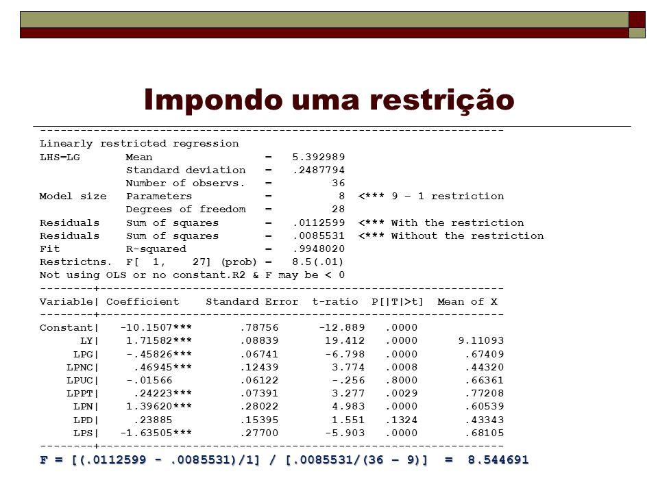 Impondo uma restrição ---------------------------------------------------------------------- Linearly restricted regression LHS=LG Mean = 5.392989 Standard deviation =.2487794 Number of observs.