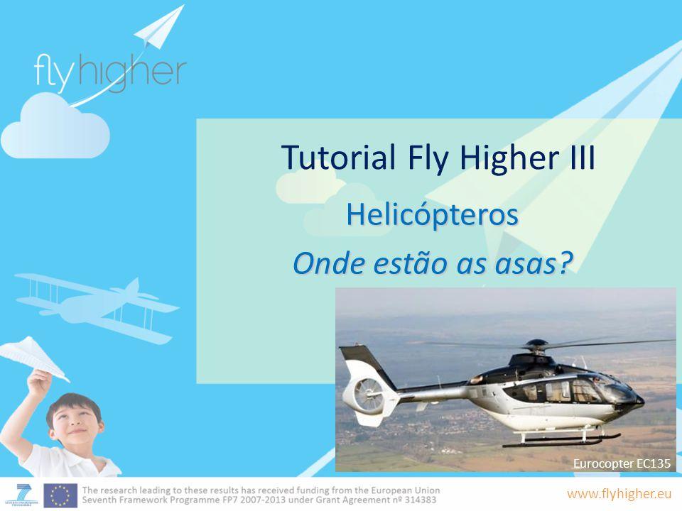 www.flyhigher.eu Leonardo da Vinci desenhou a primeira máquina estilo helicóptero, à qual chamou Parafuso aéreo helicoidal.