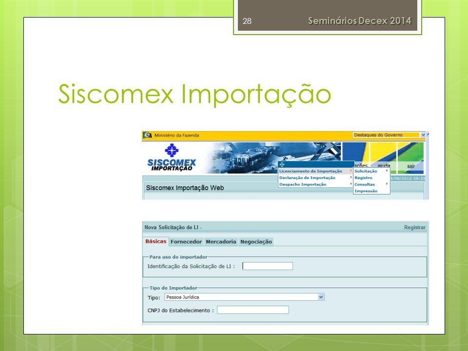 Siscomex Importação 28 Seminários Decex 2014