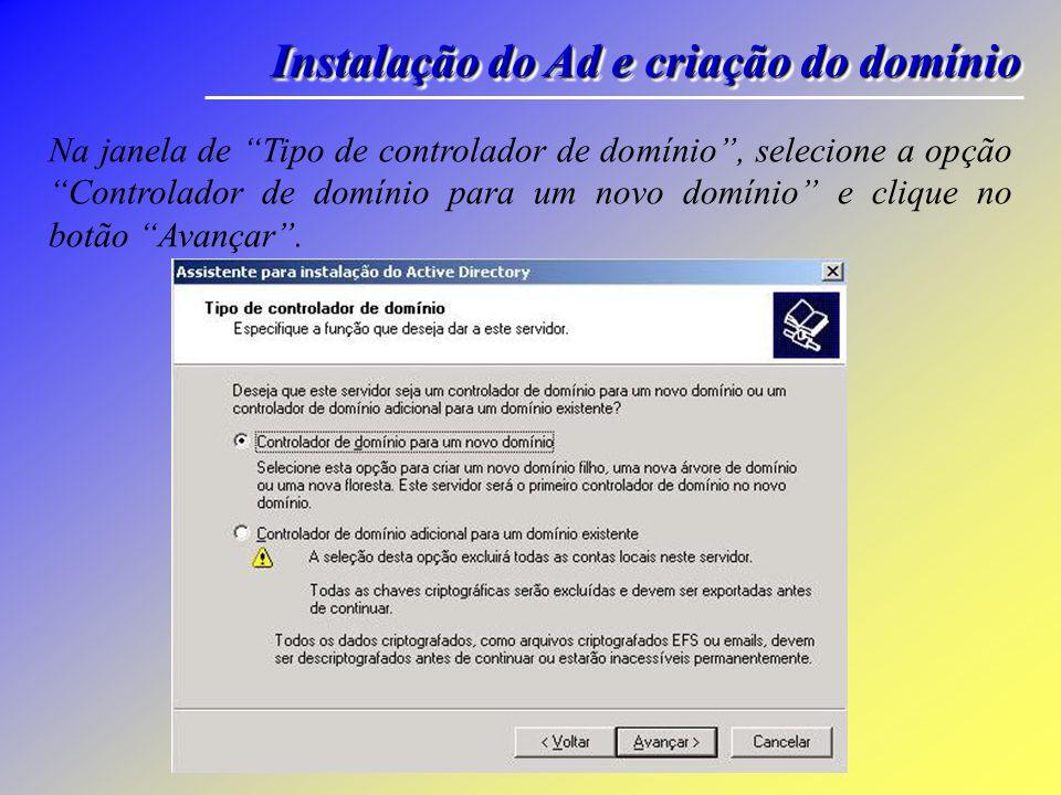 Instalação do Ad e criação do domínio Na janela de Compatibilidade de sistema operacional leia os requisitos mínimos dos clientes do AD.