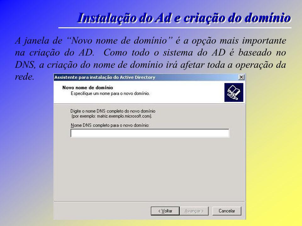 Instalação do Ad e criação do domínio Na janela de Criar novo domínio, selecione a opção Domínio em uma nova floresta e clique no botão Avançar.