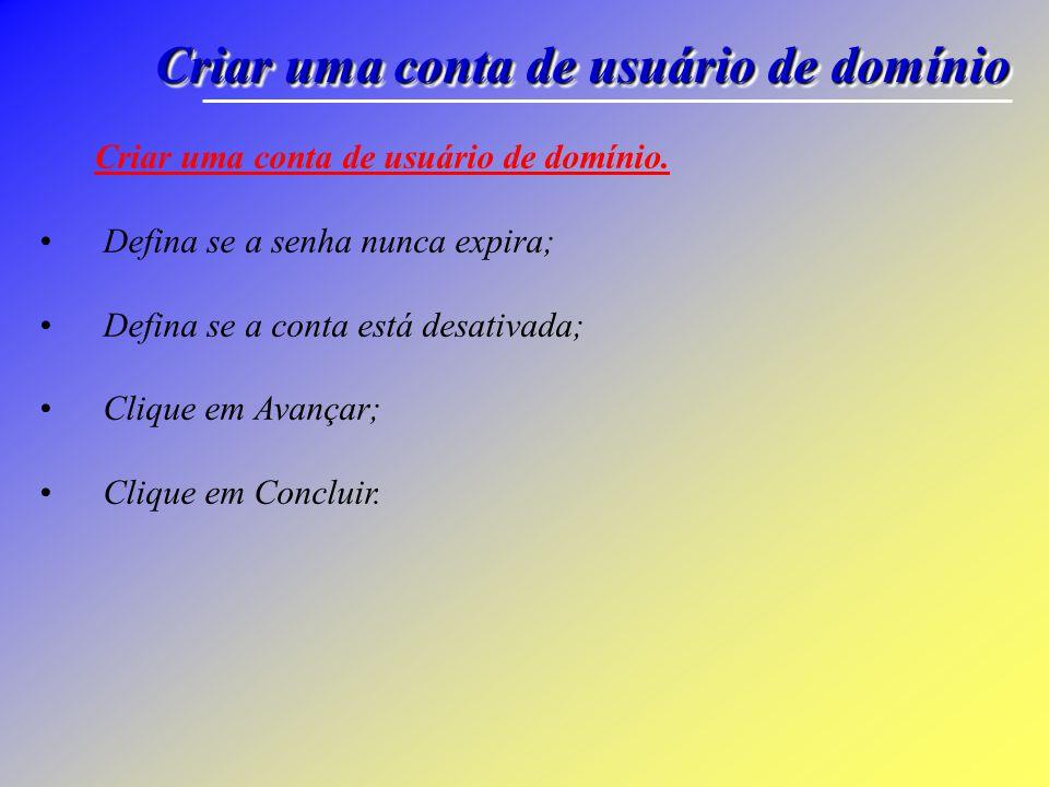 Criar uma conta de usuário de domínio Criar uma conta de usuário de domínio.