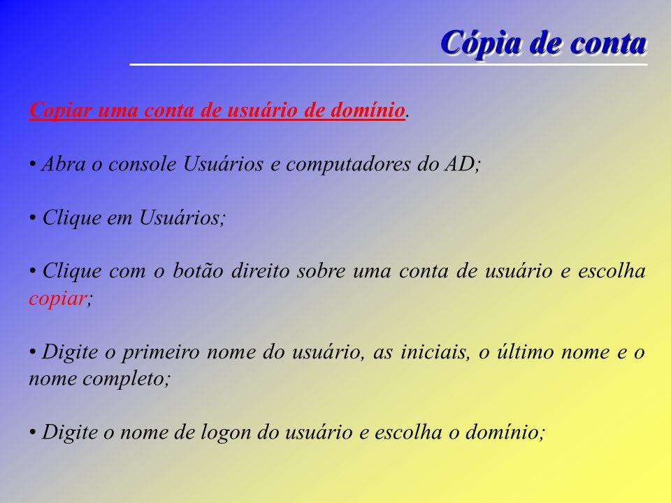 Configurar propriedades Configurar as propriedades de uma conta de usuário de domínio.