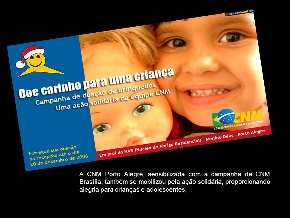 A CNM Porto Alegre, sensibilizada com a campanha da CNM Brasília, também se mobilizou pela ação solidária, proporcionando alegria para crianças e adolescentes.