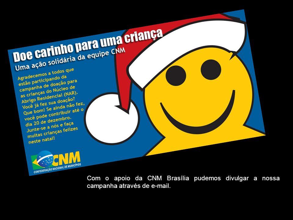 As doações foram efetuadas pelos colaboradores CNM Porto Alegre e por seus amigos.