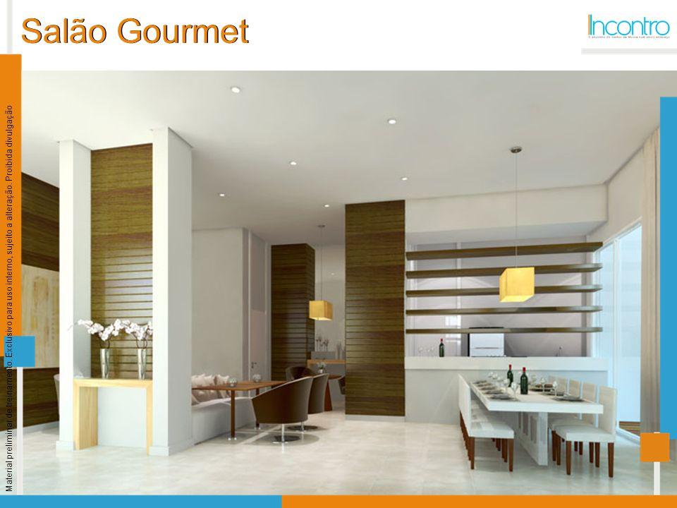 Salão Gourmet Material preliminar de treinamento. Exclusivo para uso interno, sujeito a alteração. Proibida divulgação