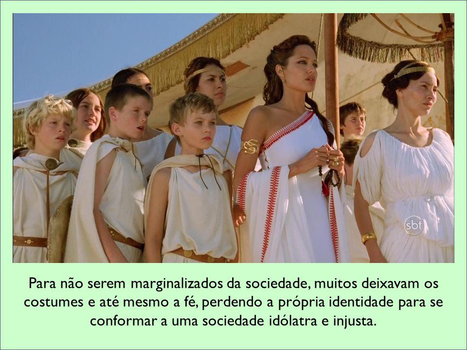 Para não serem marginalizados da sociedade, muitos deixavam os costumes e até mesmo a fé, perdendo a própria identidade para se conformar a uma socied