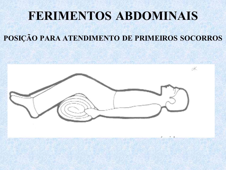 FERIMENTOS ABDOMINAIS POSIÇÃO PARA ATENDIMENTO DE PRIMEIROS SOCORROS
