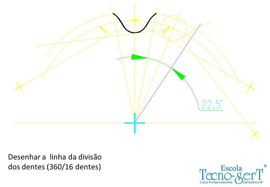 Desenhar a linha da divisão dos dentes (360/16 dentes)