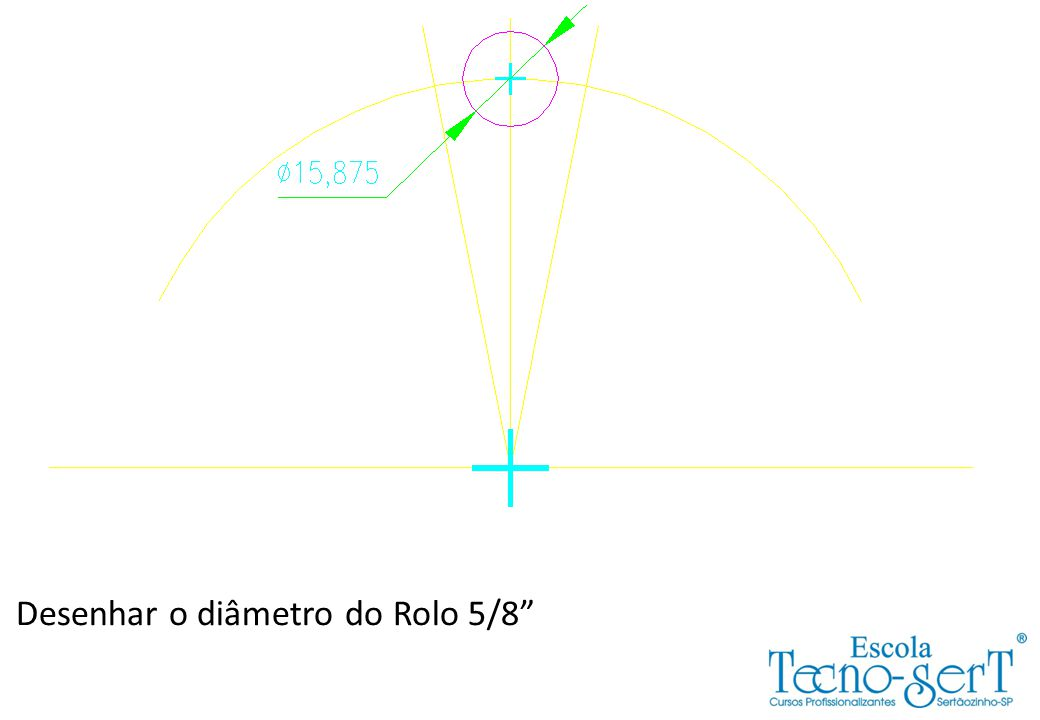 Desenhar o diâmetro do Rolo 5/8