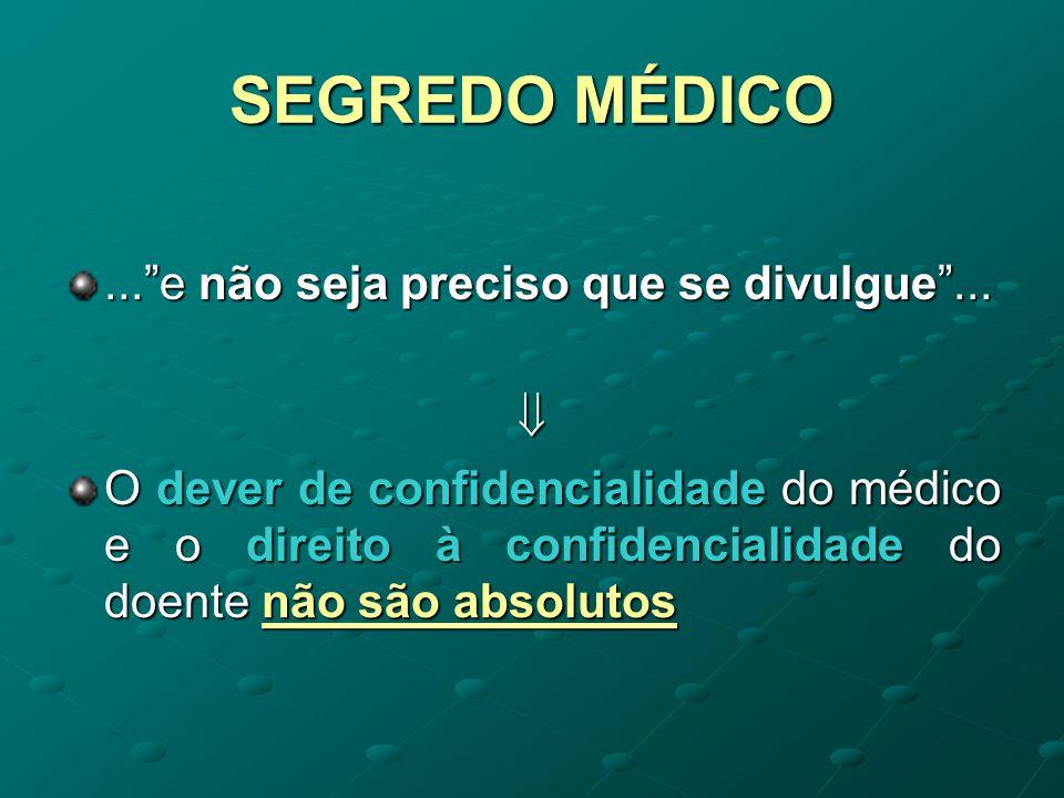 SEGREDO MÉDICO Segredo Médico – reporta-se ao exercício da actividade médica e não ao médico Designação legal - Segredo Profis- sional