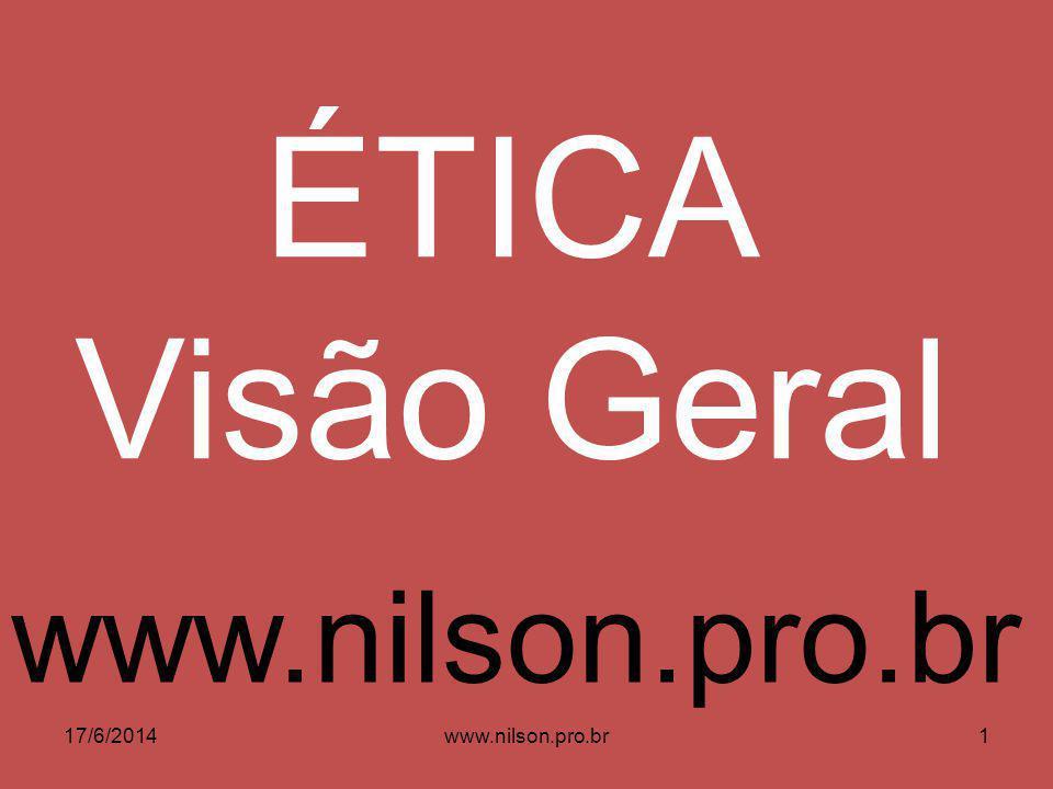 ÉTICA E SOCIEDADE ÉTICA E ECONOMIA ÉTICA E ECOLOGIA 17/6/201462www.nilson.pro.br