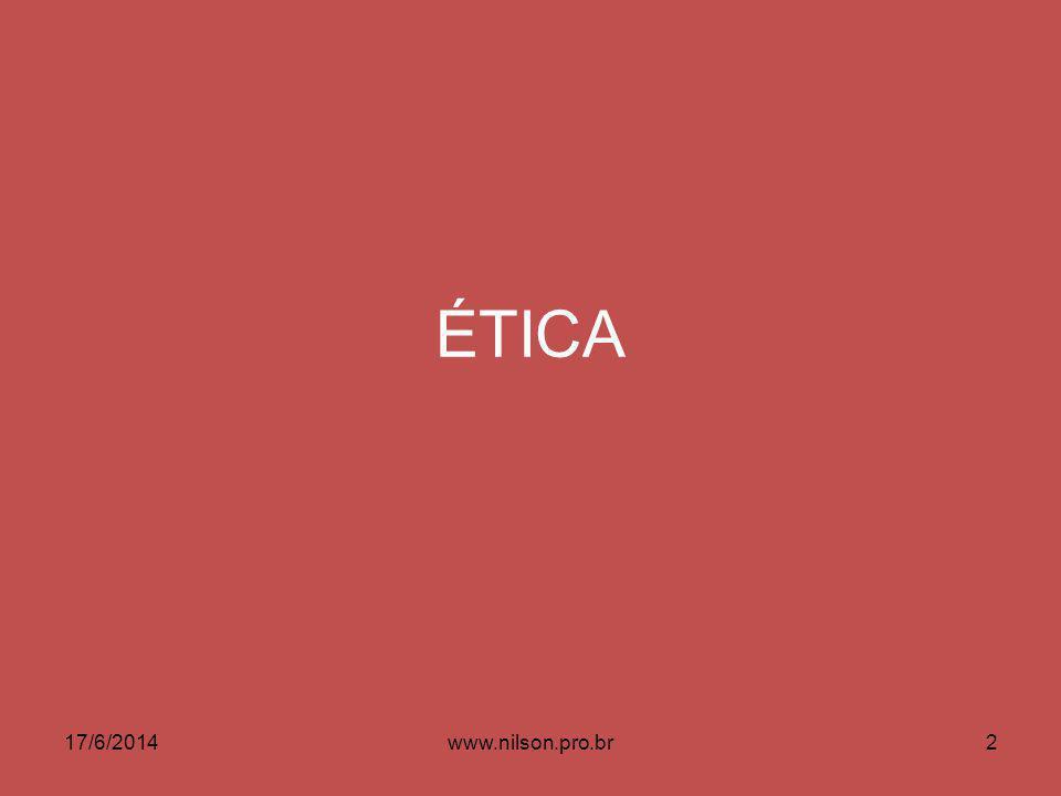 ÉTICA 17/6/20142www.nilson.pro.br