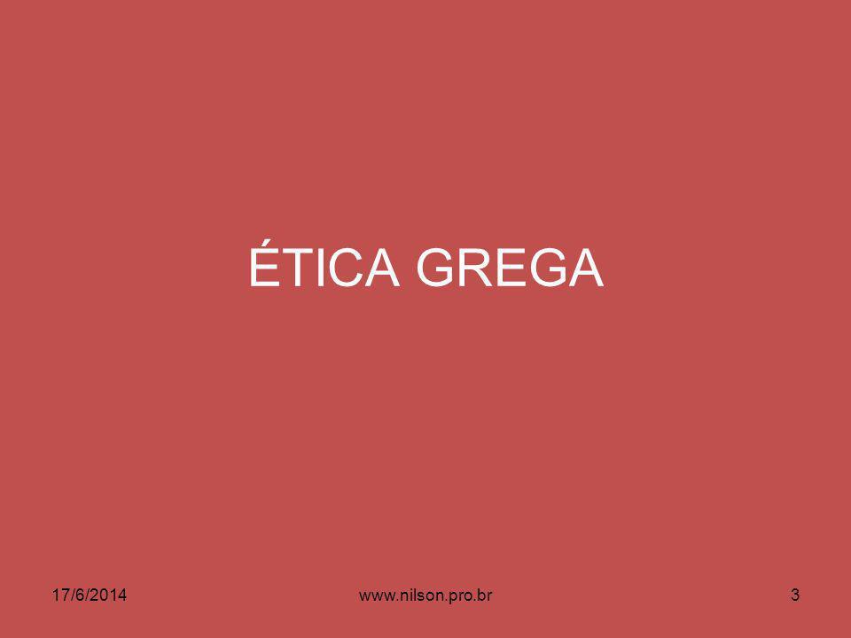 ÉTICA GREGA 17/6/20143www.nilson.pro.br