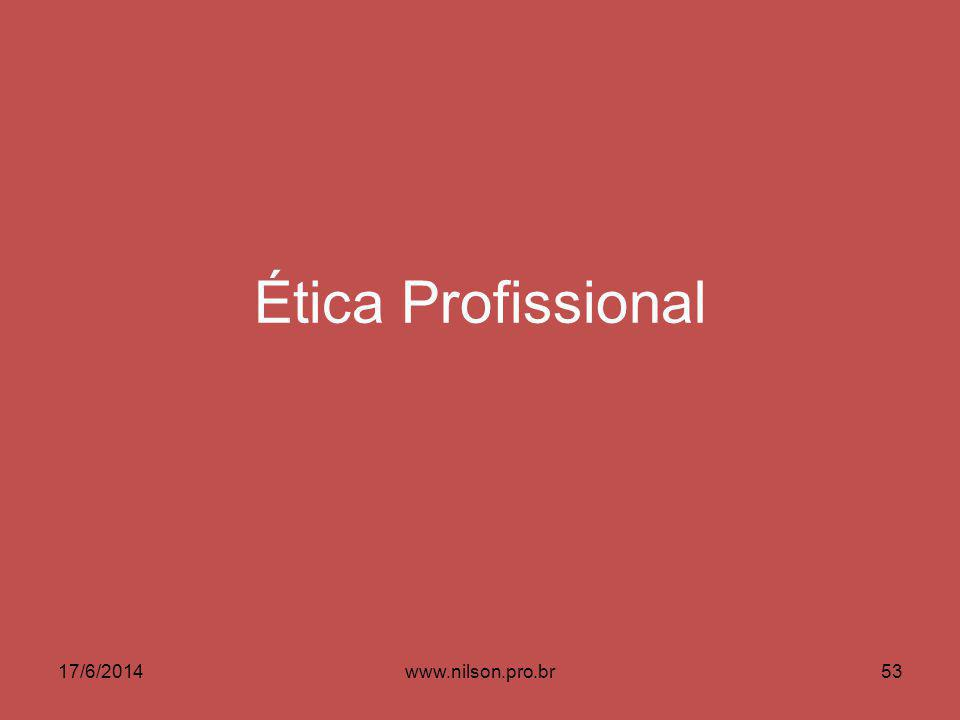 Ética Profissional 17/6/201453www.nilson.pro.br