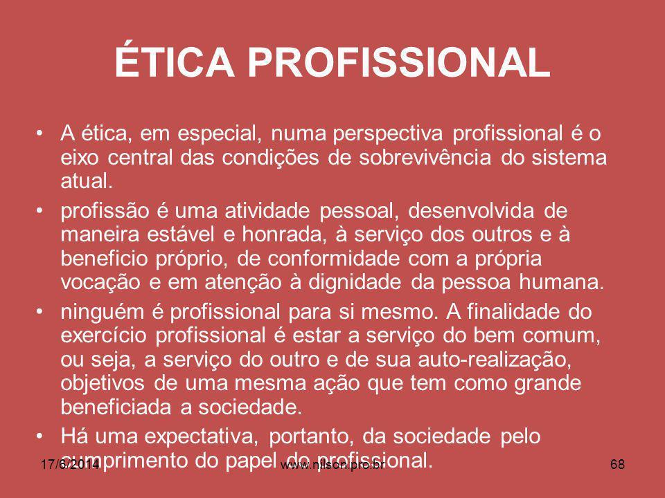 ÉTICA PROFISSIONAL A ética, em especial, numa perspectiva profissional é o eixo central das condições de sobrevivência do sistema atual. profissão é u