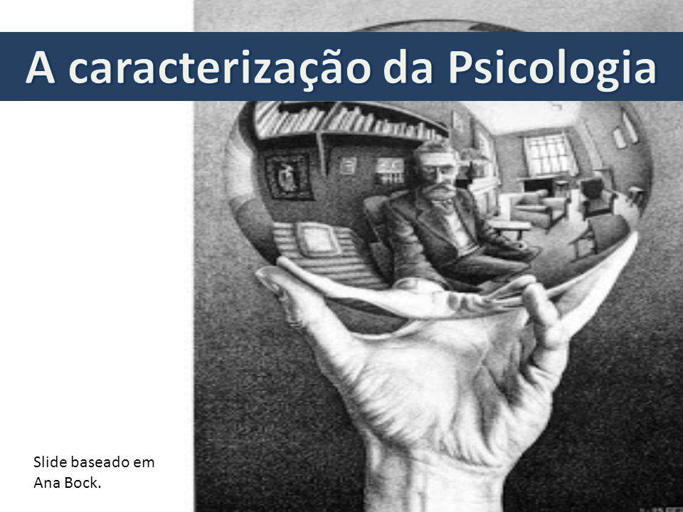 Slide baseado em Ana Bock.