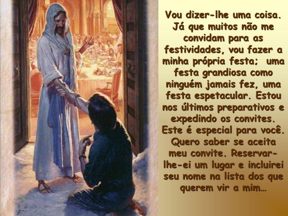 Gostaria que, neste Natal, você me permitisse entrar na sua vida, reconhecendo que, há mais de dois mil anos, vim ao mundo para lhe dar minha vida na cruz e, assim, poder salvá- lo!