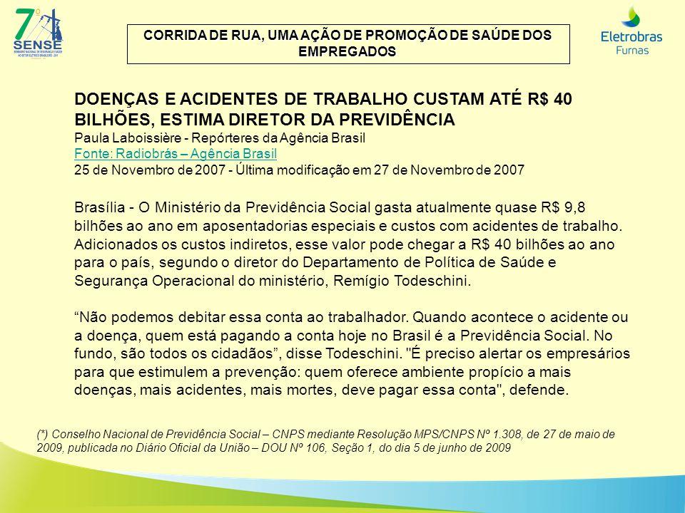 DOENÇAS E ACIDENTES DE TRABALHO CUSTAM ATÉ R$ 40 BILHÕES, ESTIMA DIRETOR DA PREVIDÊNCIA Paula Laboissière - Repórteres da Agência Brasil Fonte: Radiob