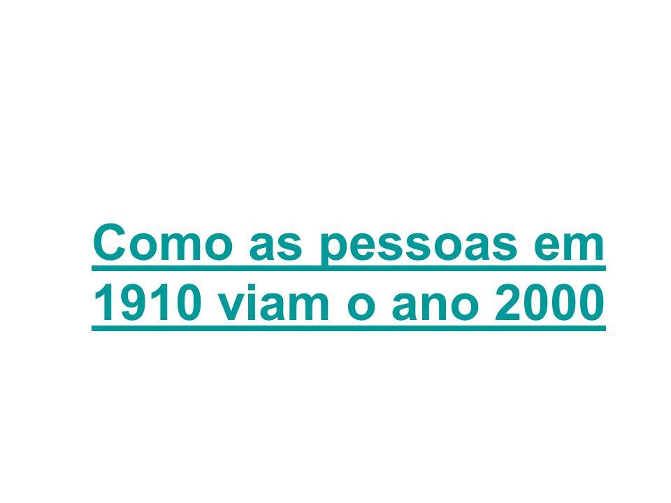 Como as pessoas em 1910 viam o ano 2000 Como as pessoas em 1910 viam o ano 2000