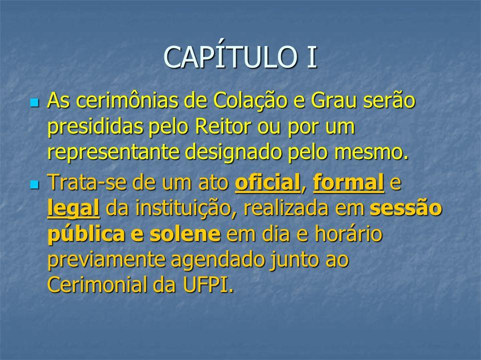CERIMONIAL 2007 NORMAS DIRETIVAS DE OUTORGAS DE GRAU DA UNIVERSIDADE FEDERAL DO PIAUÍ