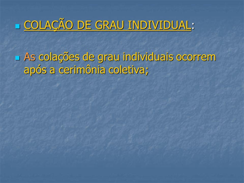 CAPÍTULO I As cerimônias de Colação e Grau serão presididas pelo Reitor ou por um representante designado pelo mesmo. As cerimônias de Colação e Grau
