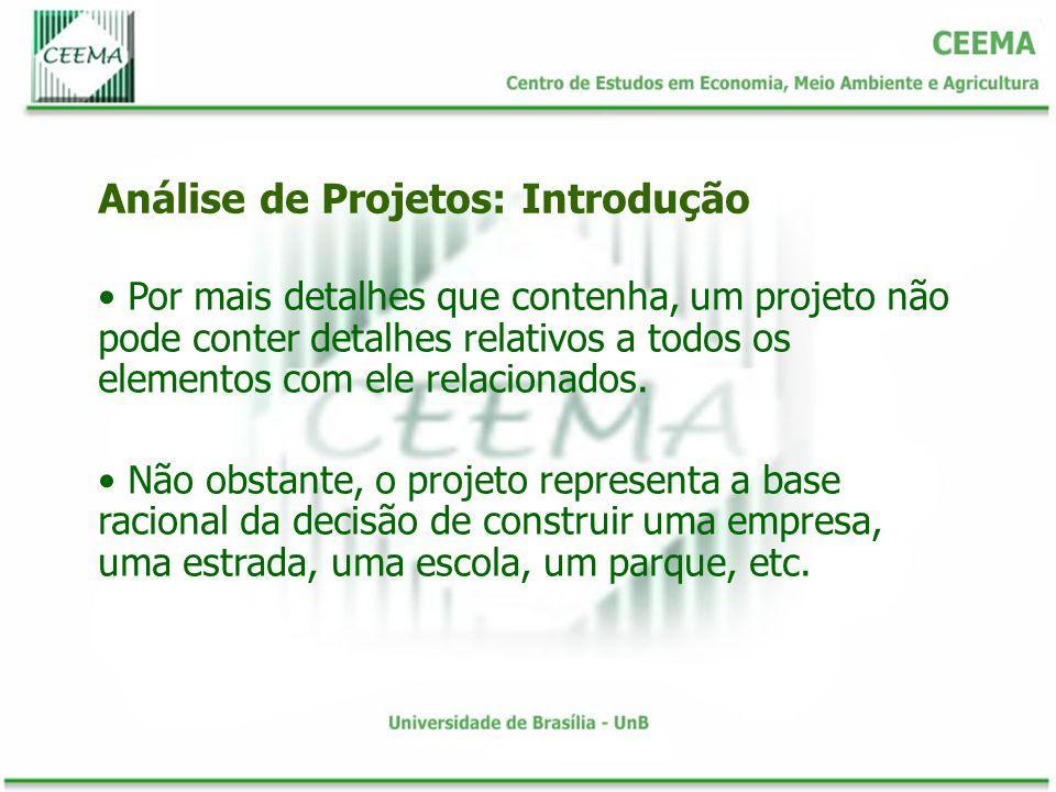 Como economistas estamos particularmente interessados em Projetos de Desenvolvimento.