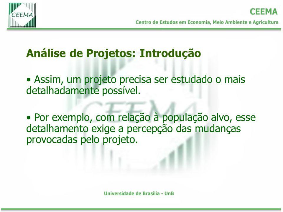 Assim, um projeto precisa ser estudado o mais detalhadamente possível. Por exemplo, com relação à população alvo, esse detalhamento exige a percepção