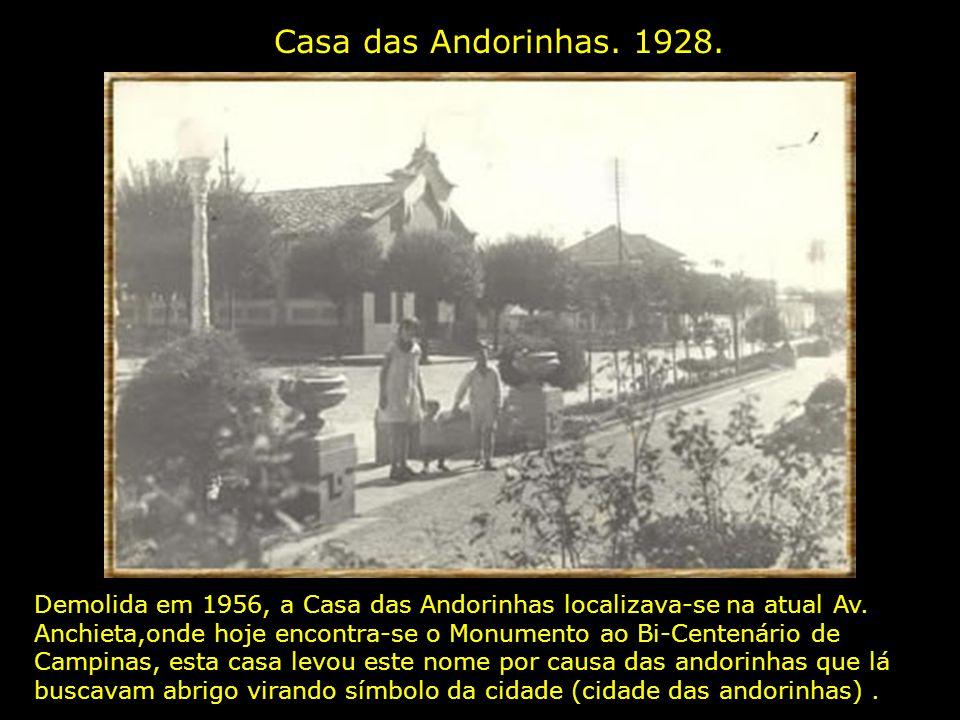 Casa das Andorinhas.1928. Demolida em 1956, a Casa das Andorinhas localizava-se na atual Av.