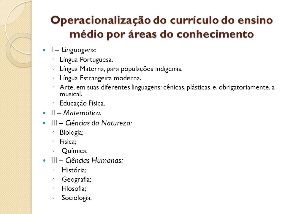 Operacionalização do currículo do ensino médio por áreas do conhecimento I – Linguagens: Língua Portuguesa.