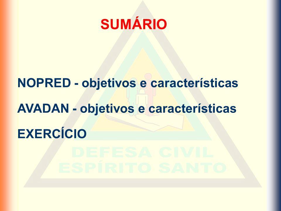 NOPRED - objetivos e características AVADAN - objetivos e características EXERCÍCIO SUMÁRIO