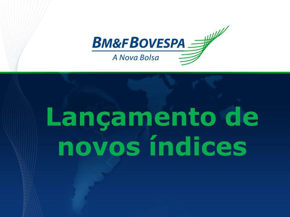 LANÇAMENTO DE NOVOS ÍNDICES Lançamento de novos índices