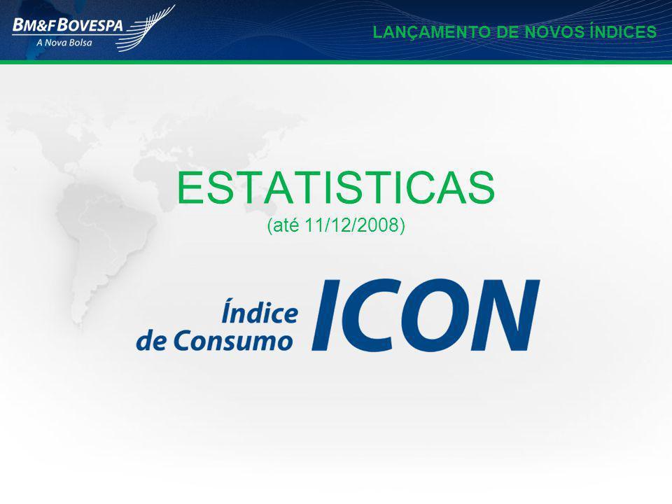 LANÇAMENTO DE NOVOS ÍNDICES ESTATISTICAS (até 11/12/2008)