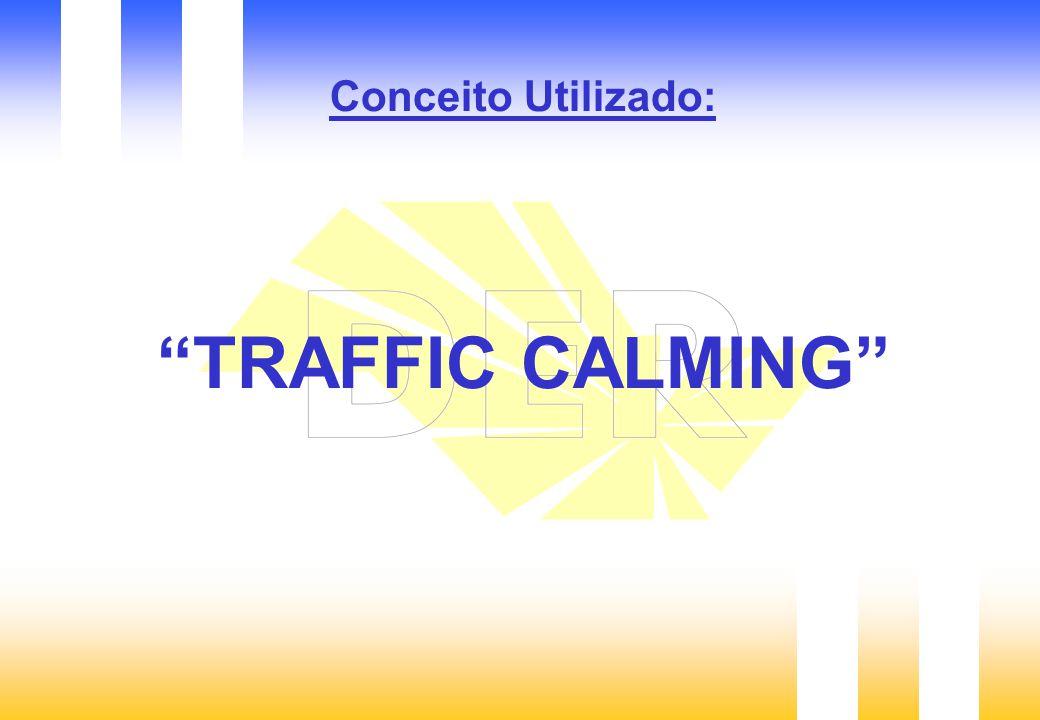 Conceito Utilizado: TRAFFIC CALMING