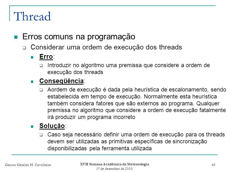 Gerson Geraldo H. Cavalheiro XVII Semana Acadêmica da Meteorologia 1 o de dezembro de 2010 49 Thread Erros comuns na programação Considerar uma ordem