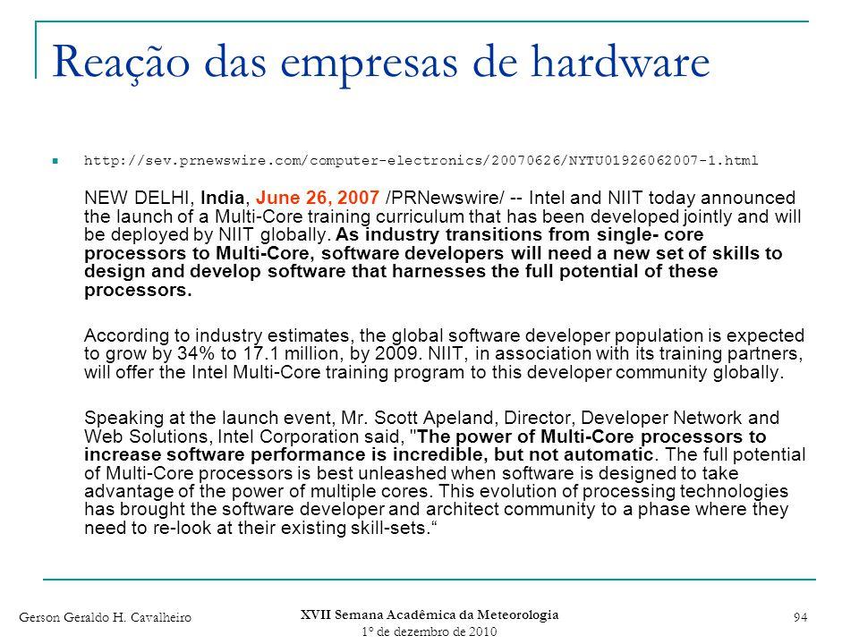 Gerson Geraldo H. Cavalheiro XVII Semana Acadêmica da Meteorologia 1 o de dezembro de 2010 94 Reação das empresas de hardware http://sev.prnewswire.co