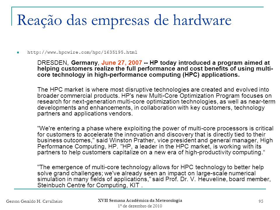 Gerson Geraldo H. Cavalheiro XVII Semana Acadêmica da Meteorologia 1 o de dezembro de 2010 95 Reação das empresas de hardware http://www.hpcwire.com/h