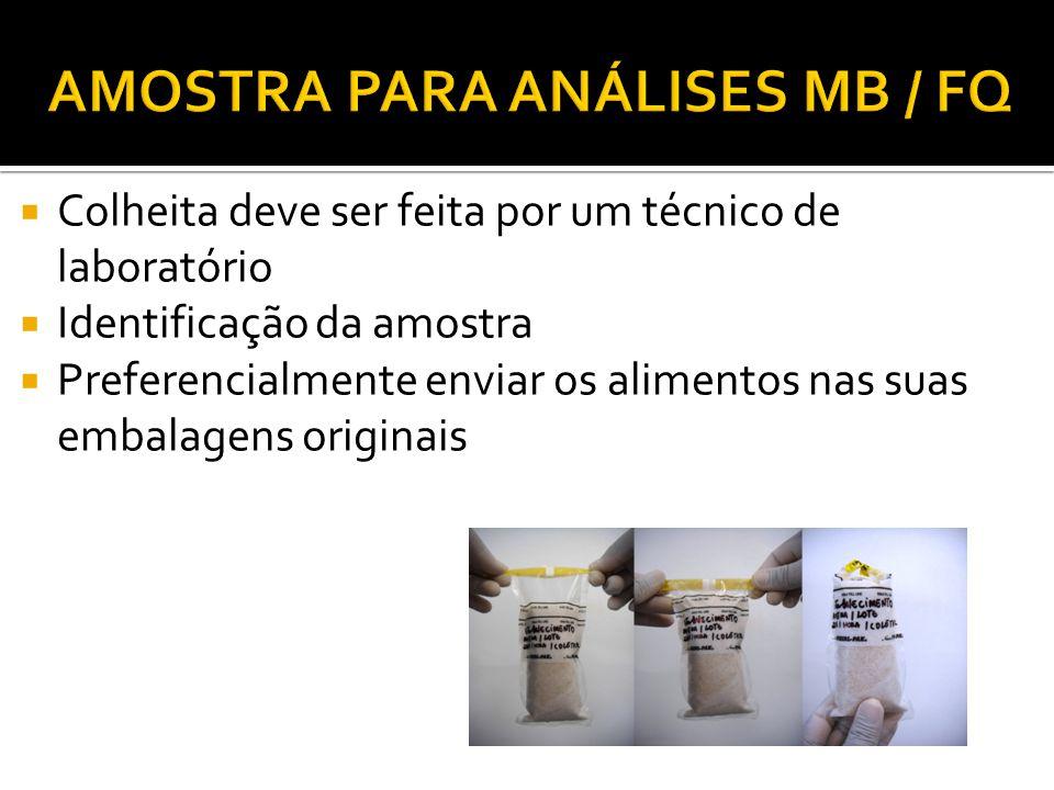 Colheita deve ser feita por um técnico de laboratório Identificação da amostra Preferencialmente enviar os alimentos nas suas embalagens originais