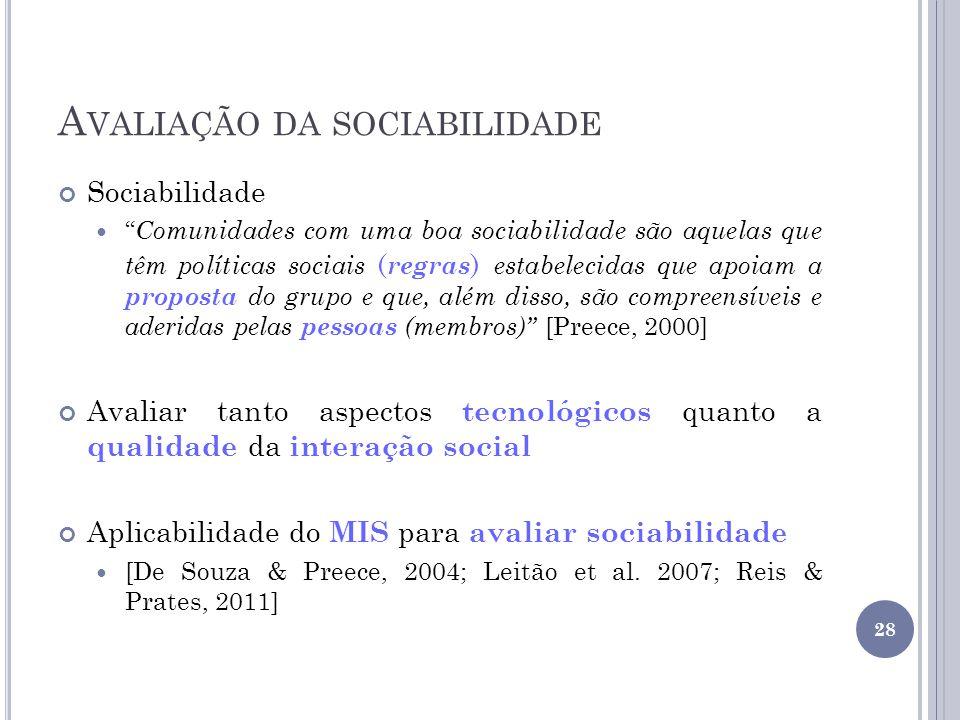 A VALIAÇÃO DA SOCIABILIDADE Sociabilidade Comunidades com uma boa sociabilidade são aquelas que têm políticas sociais ( regras ) estabelecidas que apo