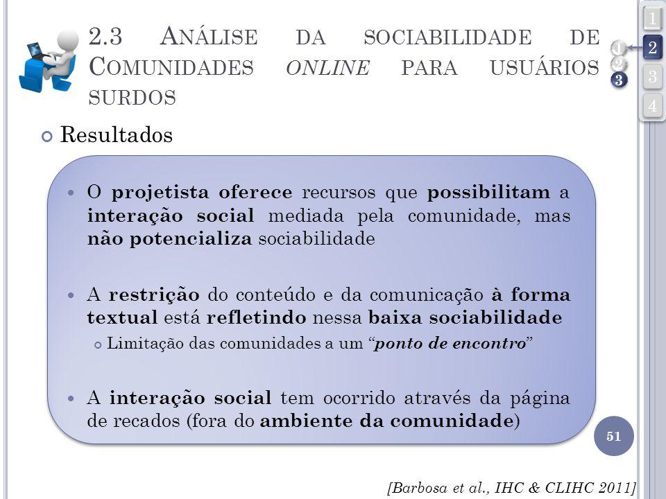2.3 A NÁLISE DA SOCIABILIDADE DE C OMUNIDADES ONLINE PARA USUÁRIOS SURDOS Resultados O projetista oferece recursos que possibilitam a interação social