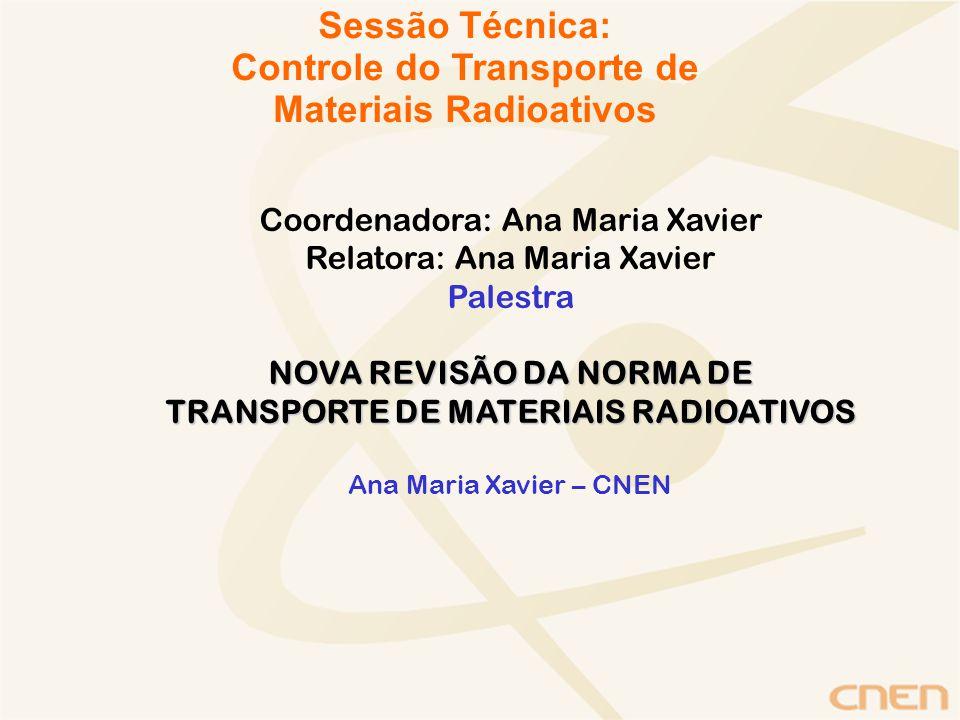 Principais tópicos abordados: Revisão da Norma CNEN NE-5.01 A revisão da Norma de Transporte de Materiais Radioativos, CNEN-NN-5.01 foi baseada na Edição de 2005 do ST-R-1 (Regulations for the Safe Transport of Radioactive Materials) da Agência Internacional de Energia Atômica (AIEA) e encontra-se na Procuradoria da CNEN.