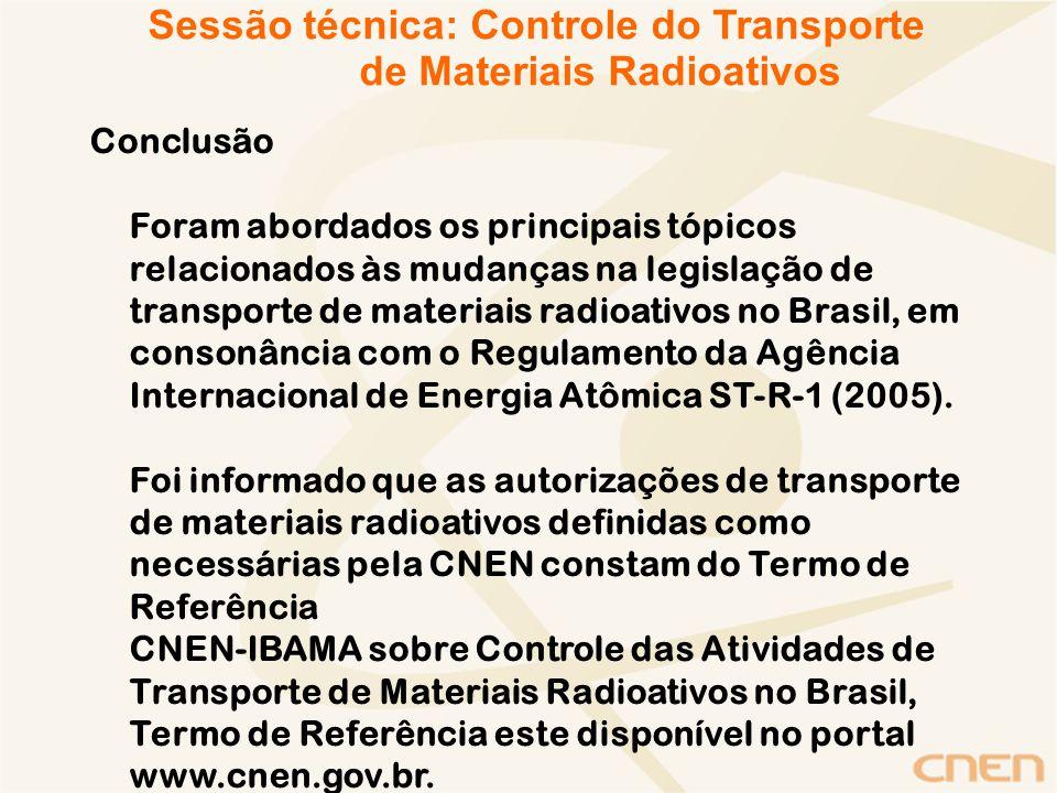 Conclusão Foram abordados os principais tópicos relacionados às mudanças na legislação de transporte de materiais radioativos no Brasil, em consonânci