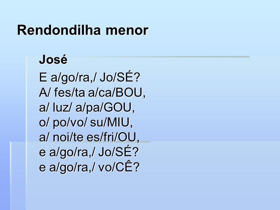 Rendondilha menor José E a/go/ra,/ Jo/SÉ.