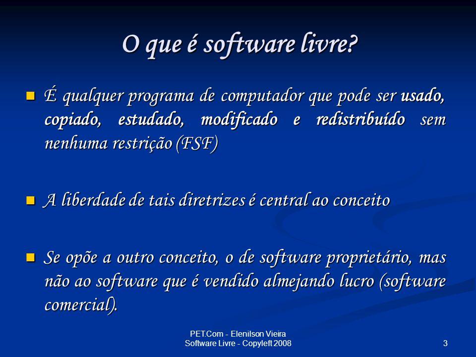 4 PET.Com - Elenilson Vieira Software Livre - Copyleft 2008 A maneira usual de distribuição de software livre é anexar a este uma licença de software livre, e tornar o código fonte do programa disponível A maneira usual de distribuição de software livre é anexar a este uma licença de software livre, e tornar o código fonte do programa disponível SL Notáveis: Linux, Open Office, GCC, KDE, Programas do Sistema GNU, Firefox, Konqueror, Java, PHP, Samba, Apache, etc.