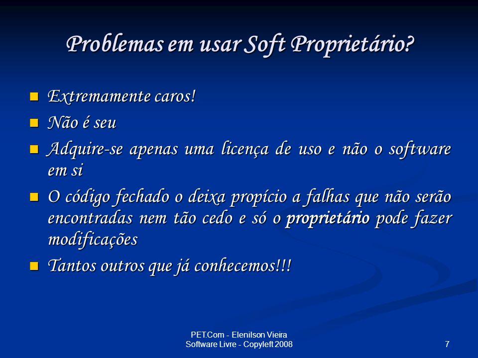 8 PET.Com - Elenilson Vieira Software Livre - Copyleft 2008 Software Livre x Código aberto Não significam o mesmo.