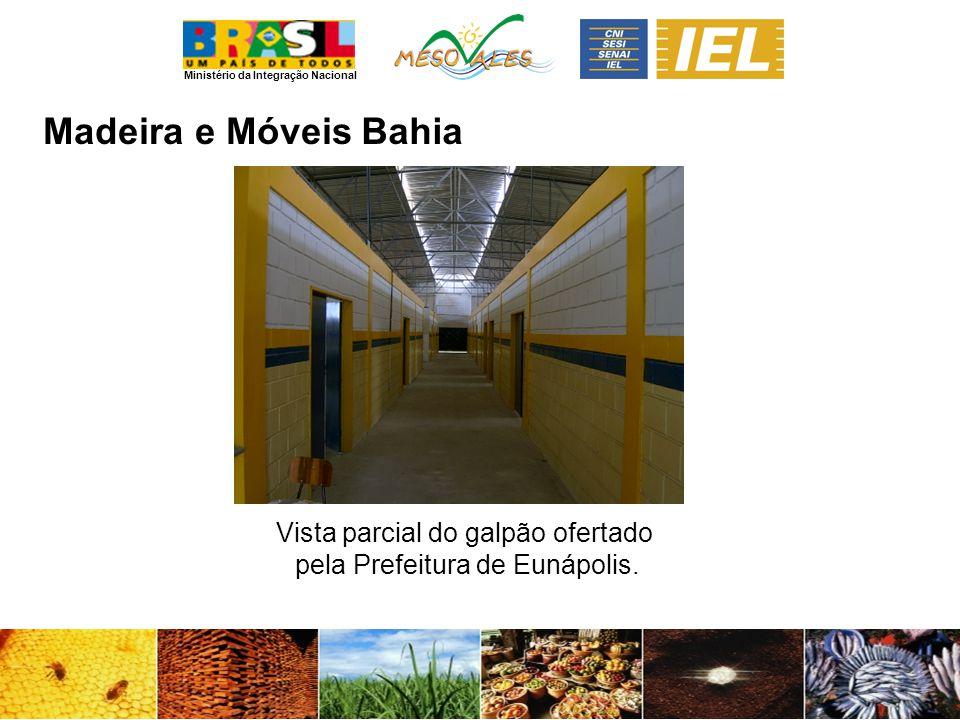 Ministério da Integração Nacional Madeira e MóveisBahia Vista parcial do galpão ofertado pela Prefeitura de Eunápolis.