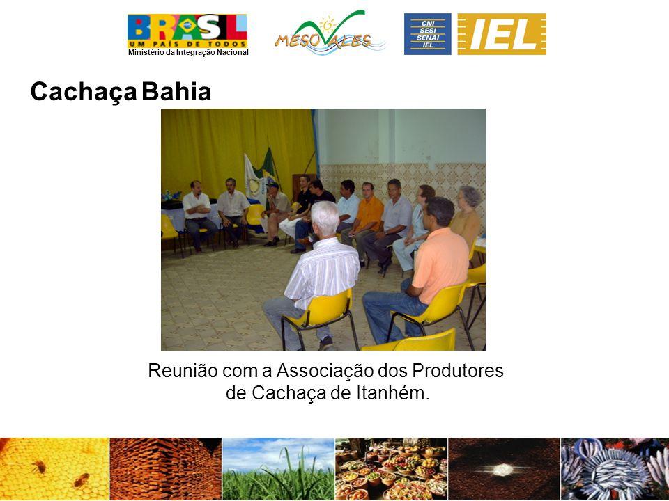 Ministério da Integração Nacional CachaçaBahia Reunião com a Associação dos Produtores de Cachaça de Itanhém.