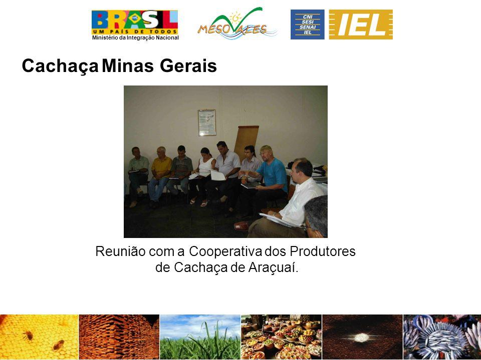 Ministério da Integração Nacional CachaçaMinas Gerais Reunião com a Cooperativa dos Produtores de Cachaça de Araçuaí.