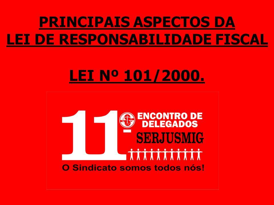 PRINCIPAIS ASPECTOS DA LEI DE RESPONSABILIDADE FISCAL LEI Nº 101/2000.