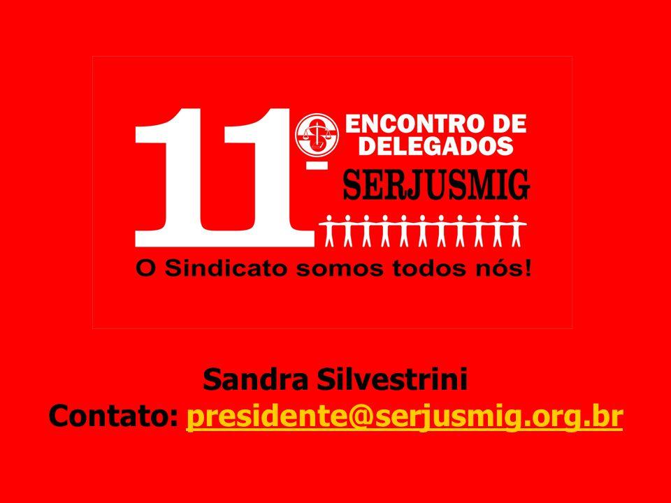Sandra Silvestrini Contato: presidente@serjusmig.org.brpresidente@serjusmig.org.br